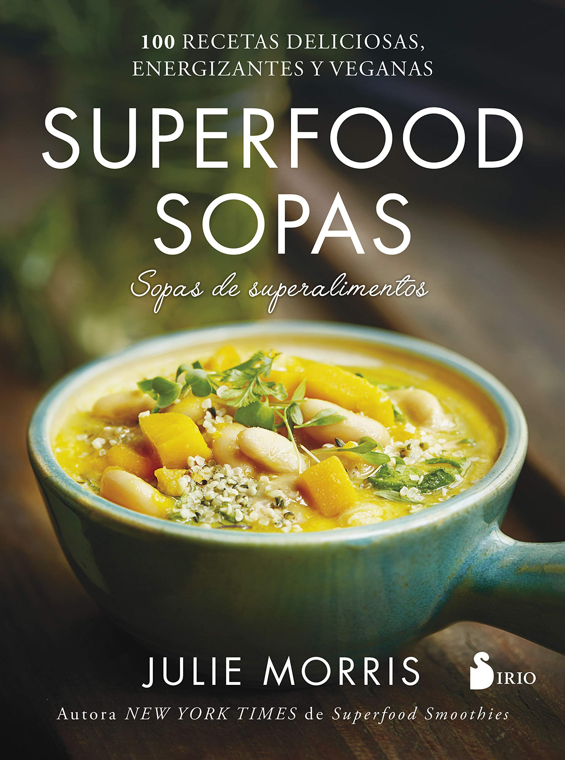 Superfood sopas: Amazon.es: JULIE MORRIS, BEGOÑA OLGA MERINO ...
