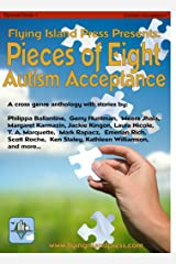 Pieces of Eight: Autism Acceptance Benefit Issue Kindle Edition