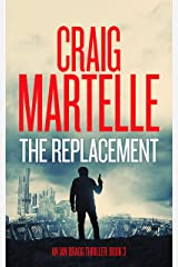 The Replacement (Ian Bragg Thriller Book 3) Kindle Edition