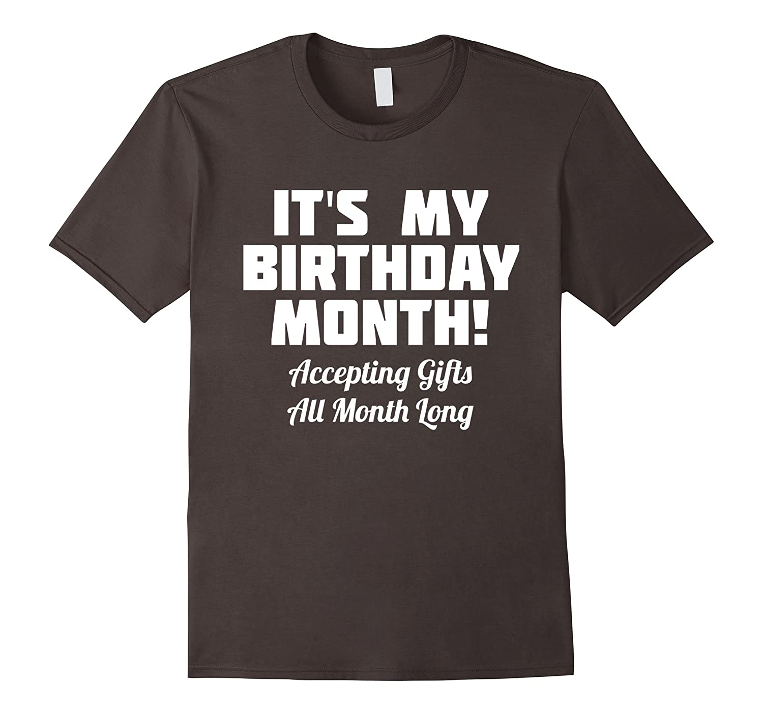 Its My Birthday Month Accepting Gifts All T Shirt