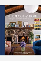 Theology of Home: Finding the Eternal in the Everyday Kindle Edition