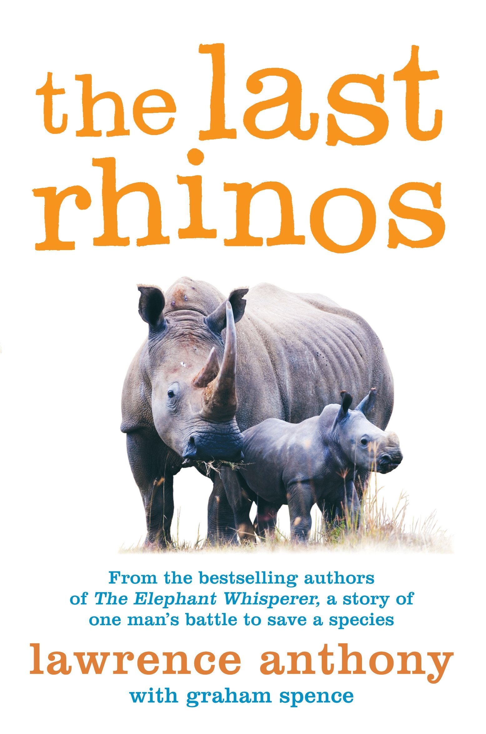 Buy The Last Rhinos: The Powerful Story of One Man's Battle to Save a  Species Book Online at Low Prices in India | The Last Rhinos: The Powerful  Story of ...