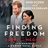 Finding Freedom: Harry and Meghan and the Making of a Modern Royal Family: Library Edition