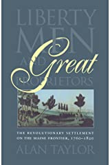 Liberty Men and Great Proprietors: The Revolutionary Settlement on the Maine Frontier, 1760-1820 (Omohundro Institute of Early American History and Culture) Paperback