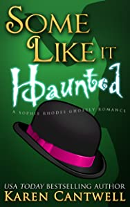 Some Like it Haunted (A Sophie Rhodes Ghostly Romance Book 2)