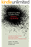 Venture Capital Deal Terms: A guide to negotiating and structuring venture capital transactions (English Edition)