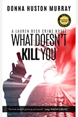 What Doesn't Kill You (A Lauren Beck Crime Novel Book 1) Kindle Edition