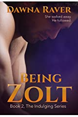 Being Zolt: A First Love Second Chance Romance (Indulging series Book 2) Kindle Edition