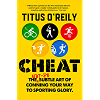 Cheat: The not-so-subtle art of conning your way to sporting glory
