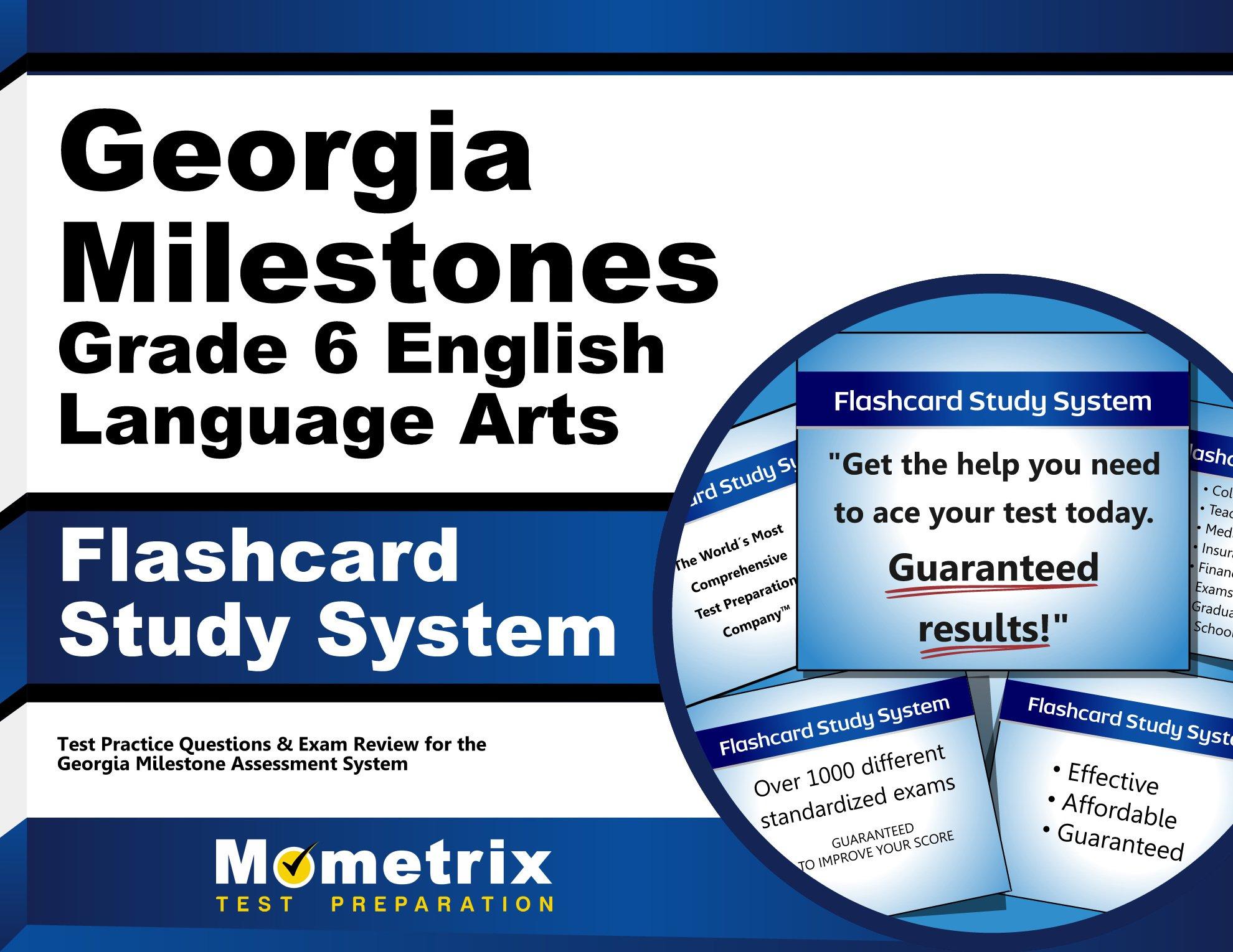 Georgia Milestones Grade 6 English Language Arts Flashcard Study System: Georgia Milestones Test Practice Questions & Exam Review for the Georgia Milestones Assessment System (Cards)