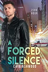 A Forced Silence (Zero Hour Book 1) Kindle Edition