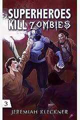 Superheroes Kill Zombies Kindle Edition