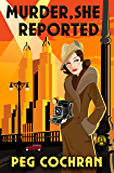 Murder, She Reported (Murder, She Reported Series Book 1)