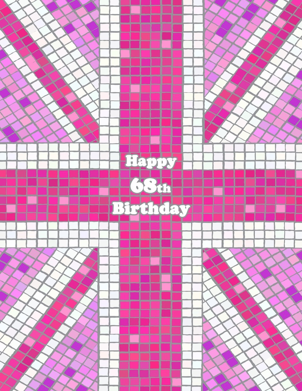 """Happy 68th Birthday: Pink Union Themed Notebook, Journal, Diary, 105 Lined Pages, Cute Birthday Gifts for 68 Year Old Women, Mom, Sister, Great Grandma, Best Friend, Book Size 8 1/2"""" x 11"""" PDF"""