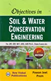 Objectives in Soil & Water Conservation Engineering for JRF, SRF, NET, IARI Ph.D., State Exams etc. 2nd Edition