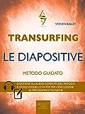 Transurfing. Le diapositive: Metodo guidato
