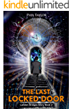 The Last Locked Door (at the End of the Universe) (Landon Bridges' Story Book 2)