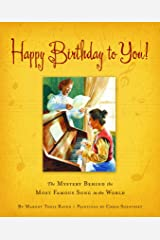 Happy Birthday to You!: The Mystery Behind the Most Famous Song in the World Kindle Edition