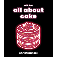 All About Cake: A Milk Bar Cookbook