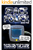 Space Police: Enemy at the Cat Flap, an almost funny SciFi space comedy