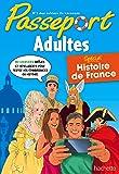 Passeport Adultes Histoire de France - Cahier de vacances