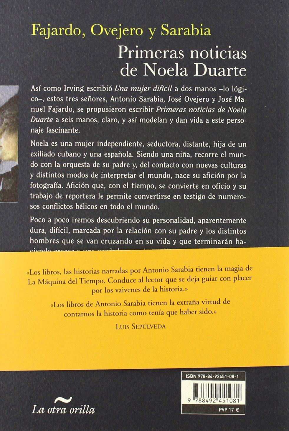 Primeras noticias de Noela Duarte (La otra orilla): Amazon.es: José Manuel Fajardo, Antonio Sarabia, José Ovejero: Libros