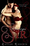 Just For You, Sir (Doms of Decadence Book 1)