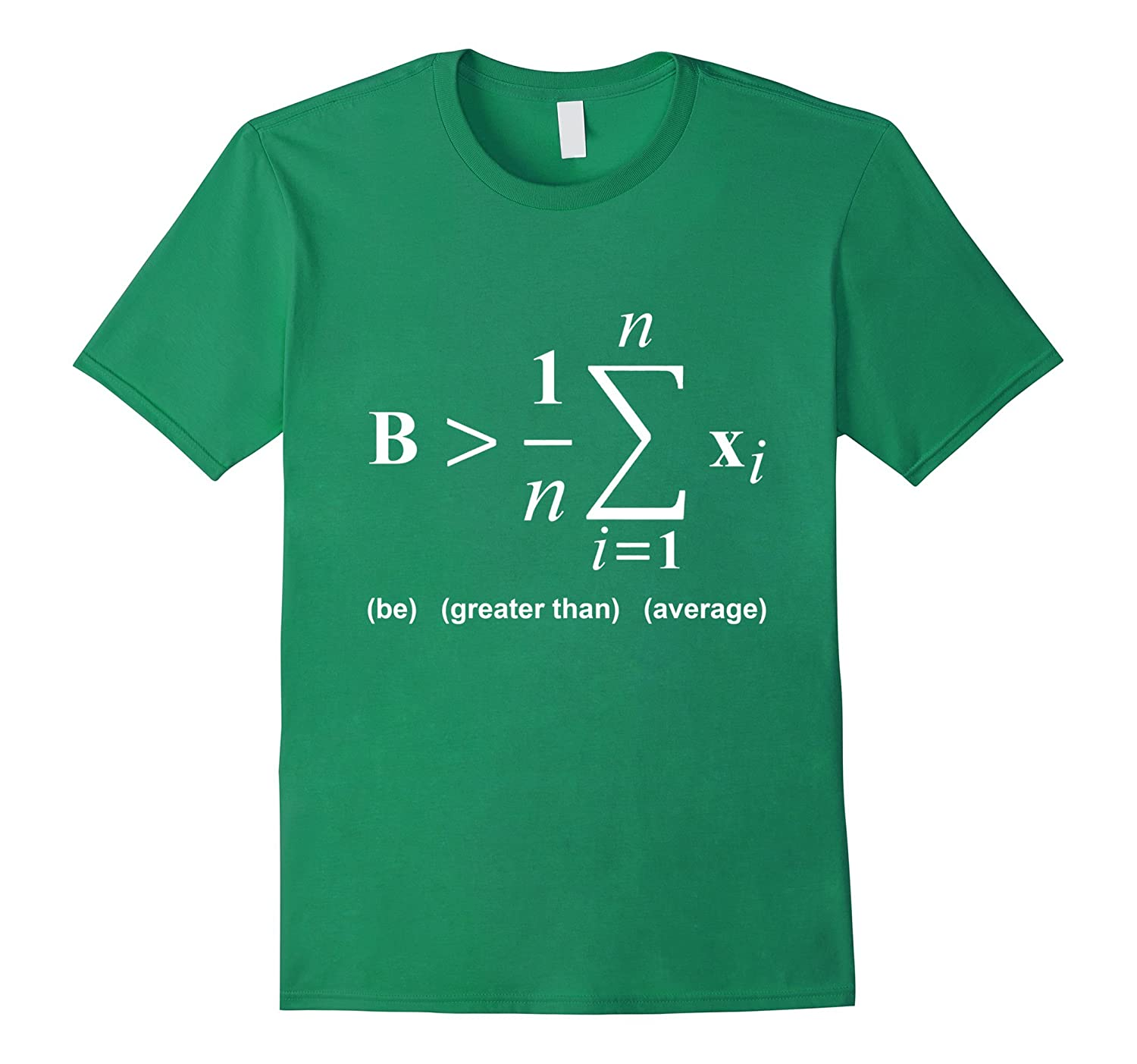Be Greater Than Average Math Funny Shirts Goatstee