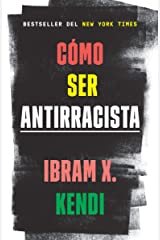 Cómo ser antirracista (Spanish Edition) Kindle Edition
