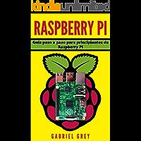 RASPBERRY PI: Guía paso a paso para principiantes de Raspberry Pi (Hardware y Software Raspberry Pi) (Spanish Edition)