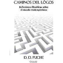 Caminos del lógos: Reflexiones filosóficas sobre el mundo contemporáneo (Spanish Edition) Jan 8, 2018