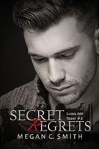 Secret Regrets (Living For Today Book 2)