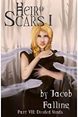 Divided Minds - Heir of Scars I, Part Seven Kindle Edition