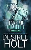Take No Quarter ( Strike Force Book 4)