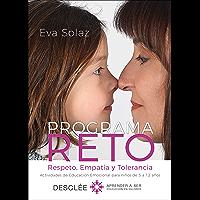 Programa RETO. Respeto, Empatía y Tolerancia. Actividades de Educación Emocional para niños de 3 a 12 años. (Aprender a ser)