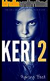 KERI 2: The Original Child Abuse True Story (Child Abuse True Stories)