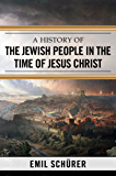 A History of the Jewish People in the Time of Jesus Christ (English Edition)