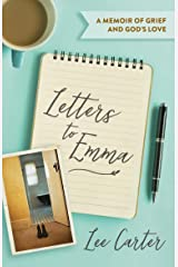 Letters to Emma: A memoir of grief and God's love Kindle Edition