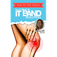 Ultimate IT Band Solution: How One Runner Solved the Pain for Good (English Edition)