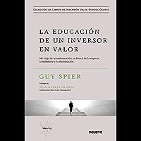 La educación de un inversor en valor: Mi viaje de transformación en busca de la riqueza, la sabiduría y la iluminación (Spanish Edition)