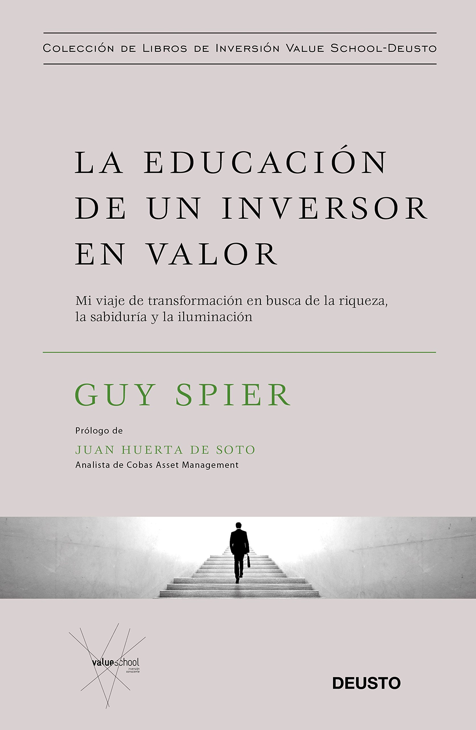 La educación de un inversor en valor: Mi viaje de transformación en busca de la riqueza, la sabiduría y la iluminación Cobas Asset Management: Amazon.es: ...