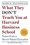 What They Don't Teach You at Harvard Business