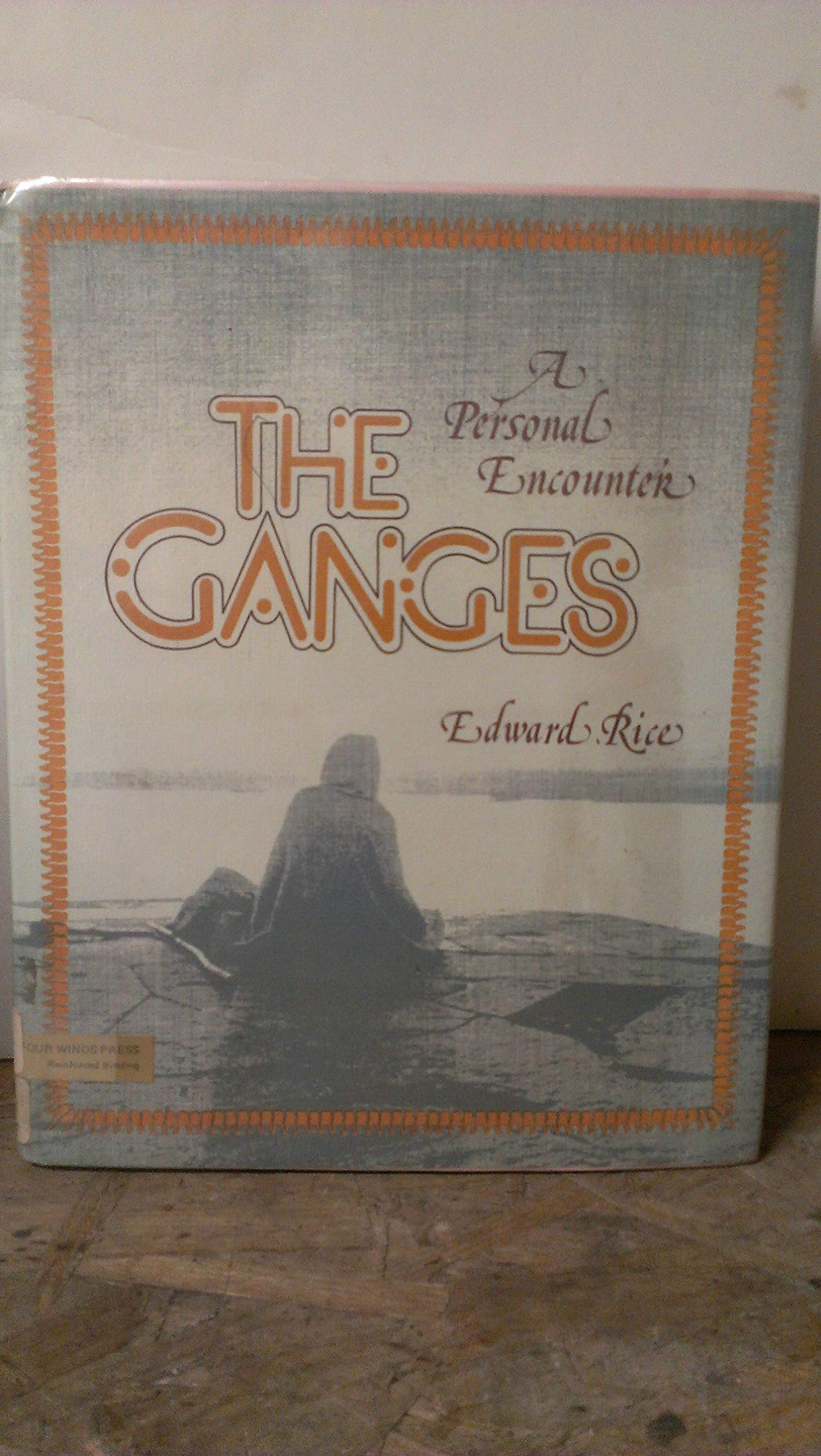 A Personal Encounter The Ganges