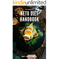 The Complete Keto Diet Handbook: A Full Guide On How To Live The Keto Lifestyle At Home And Beyond