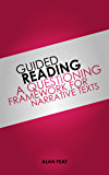Guided Reading: A Questioning Framework for Narrative Texts