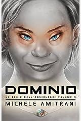 Dominio (La Serie dell'Onniologo Vol. 3) (Italian Edition) Kindle Edition