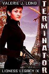 Terminator: Lioness Legacy IX (Zoe Lionheart Book 20)