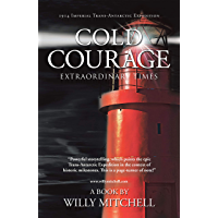 Cold Courage: Extraordinary Times (English Edition)