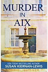 Murder in Aix: A French Countryside Village Mystery (The Maggie Newberry Mystery Series Book 5) Kindle Edition
