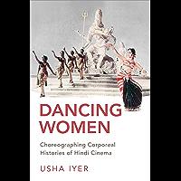 Dancing Women: Choreographing Corporeal Histories of Hindi Cinema book cover